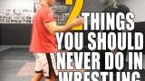 2 Things You Should Never Do In BJJ Or Wrestling