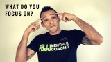 What do you focus on? – BJJ Mental Coach