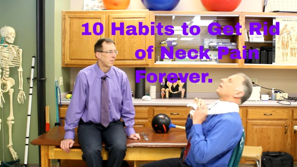 10 Habits to Get Rid of Neck Pain