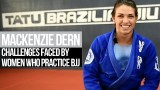 Mackenzie Dern on the biggest challenges faced by female BJJ fighters