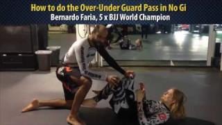 The Over-Under Pass in No Gi by Bernardo Faria