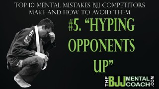 Mental Mistakes #5: Hyping Opponents Up