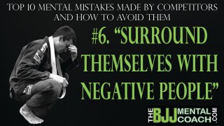 Mental Mistakes #6: Surround themselves with Negative People