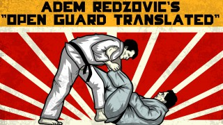 """Adem Redzovic's """"Open Guard Translated"""""""