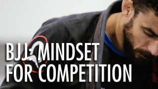 BJJ Motivation – Mindset for Competition