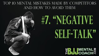 Mental Mistakes BJJ Competitors Make #7 Negative Self-Talk