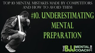 BJJ Mental Coach: Underestimating Mental Preparation
