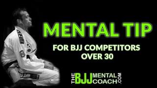 Mental Tip for BJJ Competitors over 30