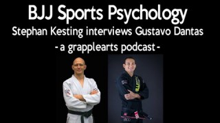 Gustavo Dantas On BJJ Sports Psychology and Mental Training