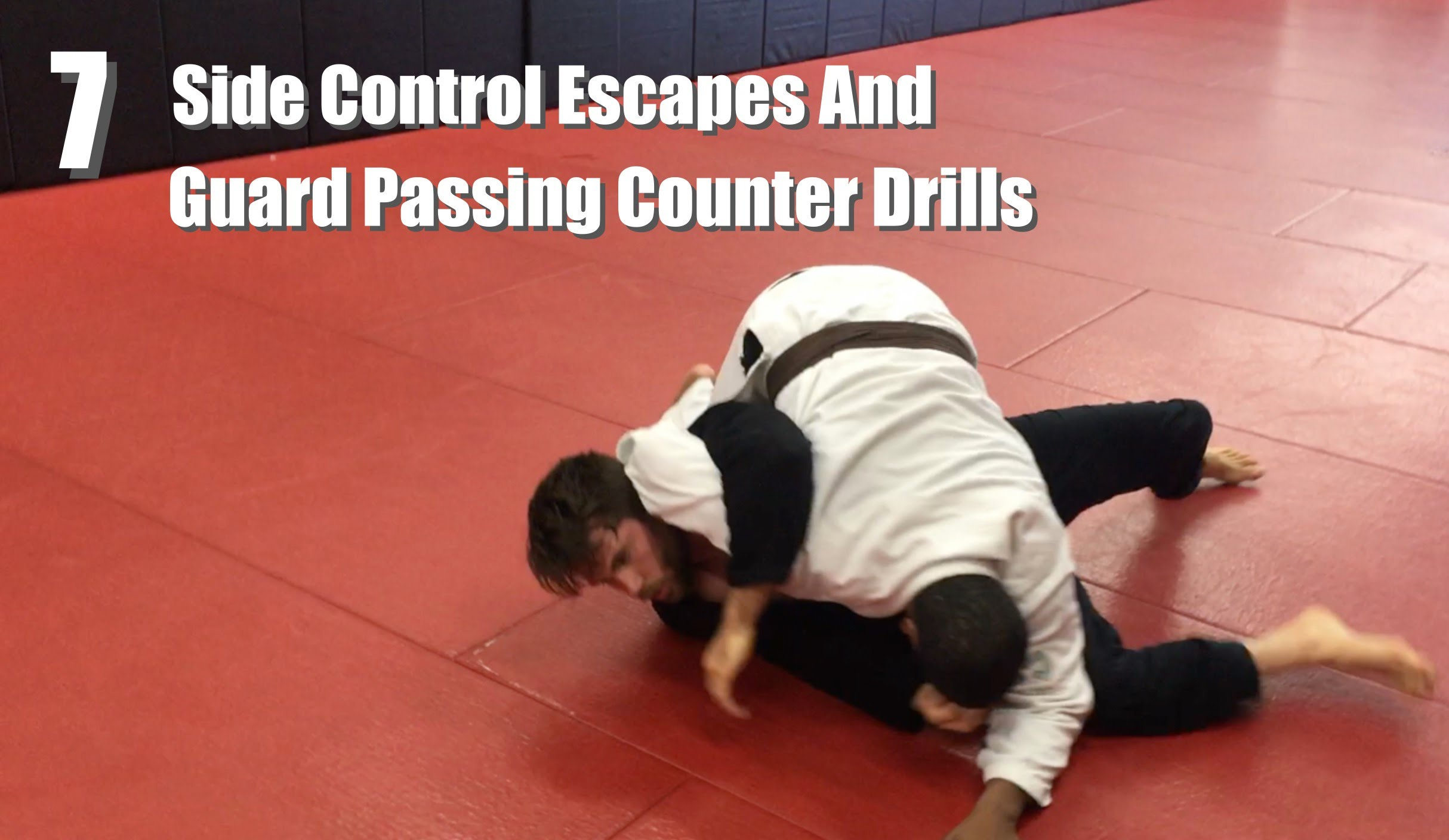 7 BJJ Side Control Escape And Guard Passing Counter Drills