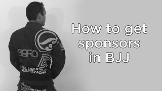 How To Get Sponsored – BJJ Mental Coach