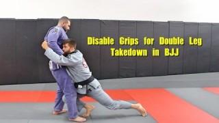 Disable Grips for Double Leg Takedown in BJJ – Nick Albin