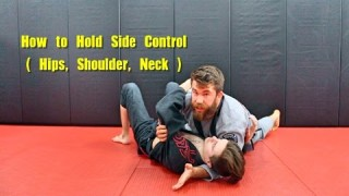 How to Hold Side Control Concepts (Hips, Shoulders, Neck)