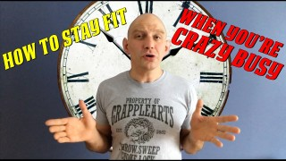 How to Stay Fit When You're Crazy Busy – Stephan Kesting