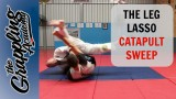 The Leg LASSO CATAPULT Sweep!