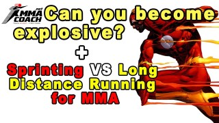 Can You Become More Explosive + Sprinting VS Long Distance Running for Grappling/MMA