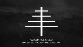 OneInThe4Rest -Jiu Jitsu ft Chris Brown
