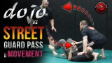 Dojo or Real Life: Jiu-Jitsu Movement & Guard Passing Tips