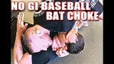 No Gi Baseball Bat Choke – Eli Knight