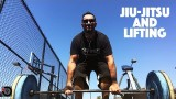 How To Balance Jiu-Jitsu Training & Lifting Weights