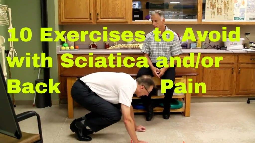 10 Exercises To Avoid With Sciatica  Bulging Or Herniated