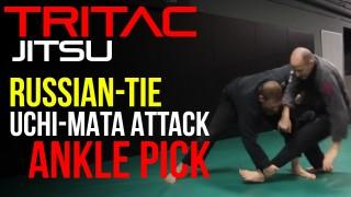 Russian Tie › Uchi Mata › Ankle Pick