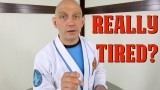 Should You Still Train BJJ When You're Really Tired?