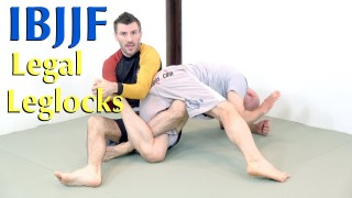 The IBJJF Legal Leglocks (and How to Do Them