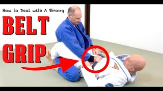 How to Deal With a Strong Belt Grip