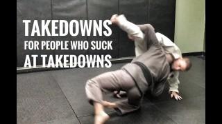 Jiu-Jitsu Takedowns for People Who Suck at Takedowns