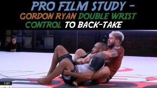 Gordon Ryan Double Wrist Control to Back Study- Dan Sweeney