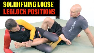 How to Solidify and Tighten Loose Leglock Positions
