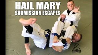 Jiu-Jitsu Escapes   Hail Mary Submission Escapes