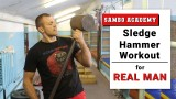 Sambo. Sledgehammer workout for real men