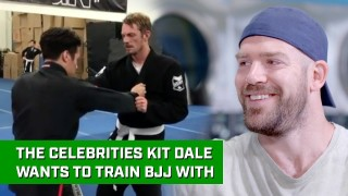 The Celebrities Kit Dale Wants To Train BJJ With