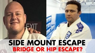 Side Mount Escape – Bridge or Hip Escape?