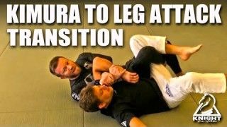You Have To Learn This Kimura to Leg Attack Transition