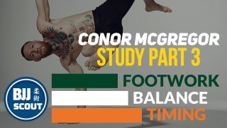"BJJ Scout: Conor McGregor Study: Footwork, Balance, Timing – ""Movement"""