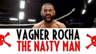 Vagner Rocha – The Nasty Man