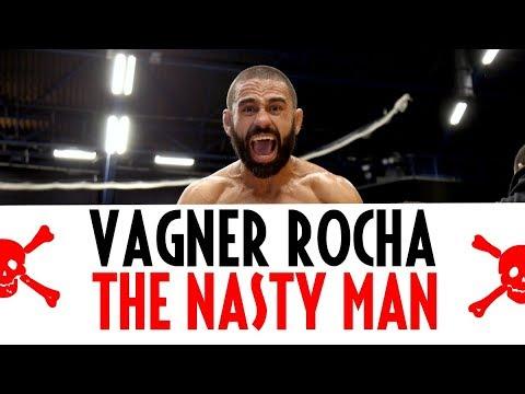 Vagner Rocha – The Nasty Man
