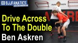 Drive Across To The Double by Ben Askren