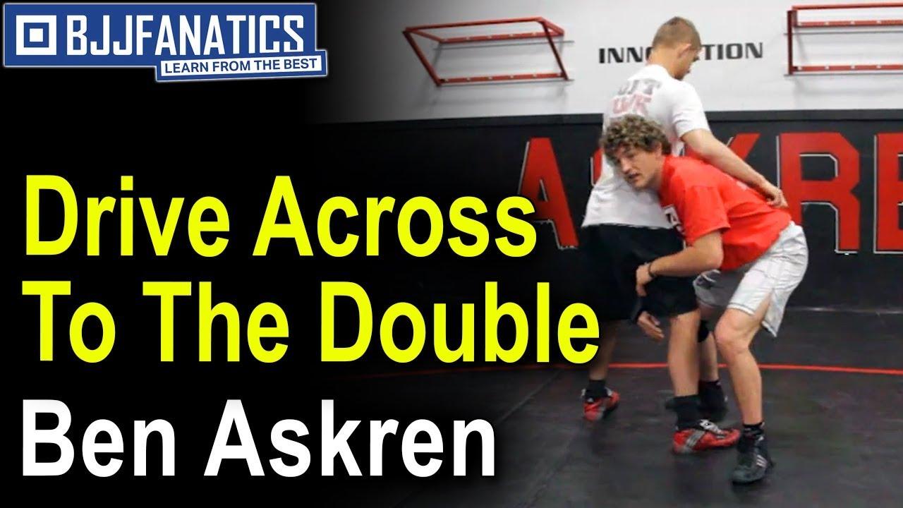 Drive Across To The Double by Ben Askren