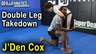 J'Den Cox Modifies the Double Leg Takedown for Your BJJ Game