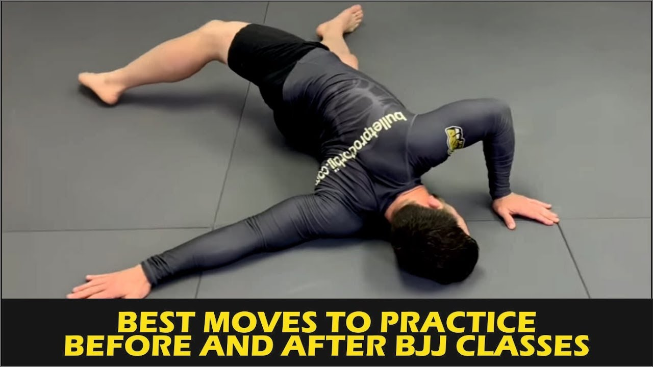 Bulletproof for BJJ: Best Moves To Practice Before & After Class