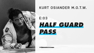Kurt Osiander MOTW – Half Guard Pass