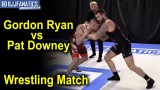Gordon Ryan Takes on Pat Downey in Wrestling Match 2020