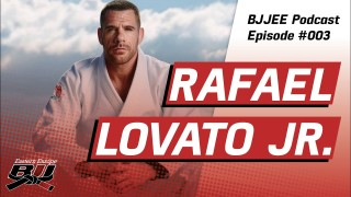 BJJEE Podcast #3 – Rafael Lovato Jr.