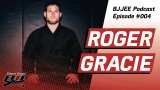 BJJEE Podcast #4 – Roger Gracie