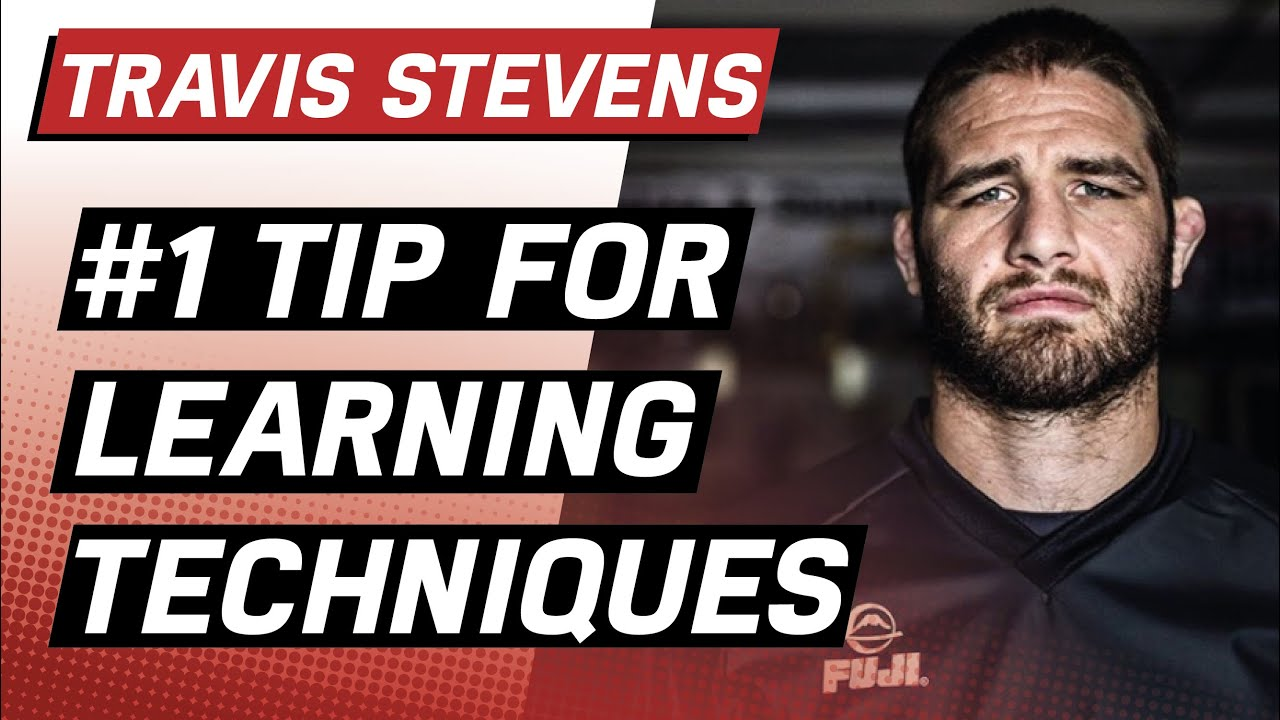 How To Learn BJJ Techniques Better And Faster – Travis Stevens