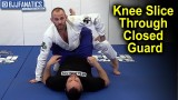Knee slice through Closed Guard by Jeff Glover